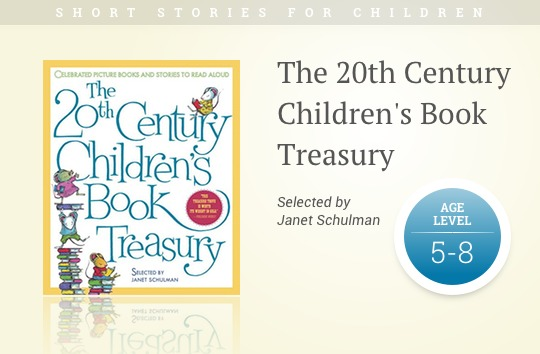 Short stories for kids - The 20th Century Childrens Book Treasury