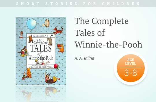 Short stories for kids - The Complete Tales of Winnie-the-Pooh