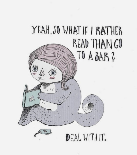 What if I rather read than go to a bar? Deal with it.