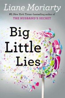 Big Little Lies - Liane Moriarty