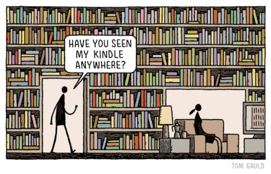 Have you seen my Kindle anywhere? - brilliant cartoon by Tom Gauld