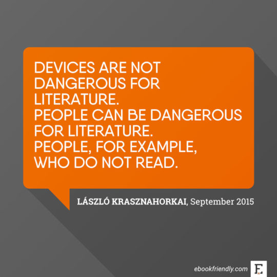 Most interesting quotes about books in the digital age devices are not dangerous for literature people can be dangerous for literature people fandeluxe Images