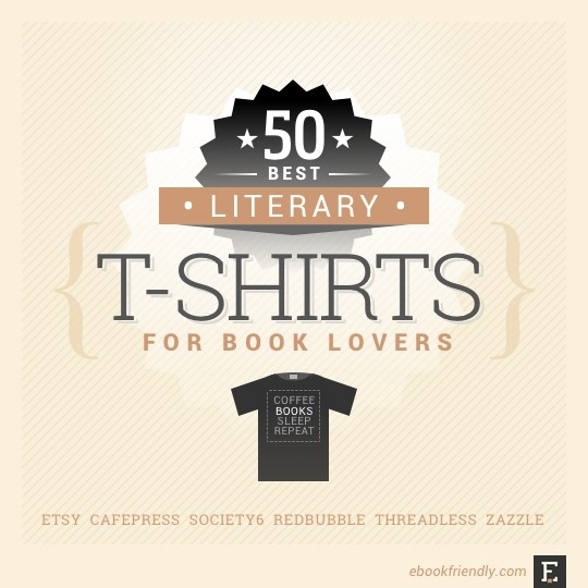 54ca714d447 50 awesome literary t-shirts for book lovers