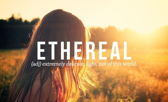 Most beautiful English words - Ethereal