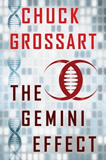 The Gemini Effect - Chuck Grossart