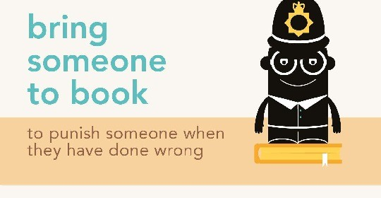 Idioms about books - bring someone to book