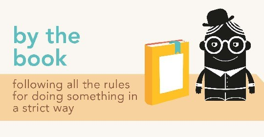 Idioms about books - by the book