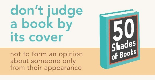 Idioms about books - dont judge a book by its cover
