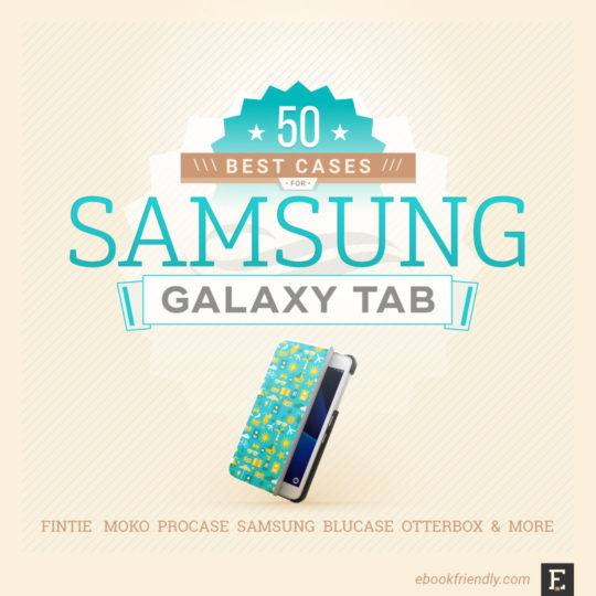 Best cases and accessories for Samsung Galaxy Tab tablets
