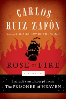 Carlos Ruiz Zafon - The Rose of Fire