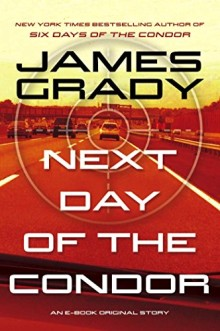 James Grady - Next Day of the Condor
