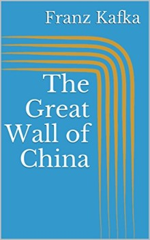 The Great Wall of China - Franz Kafka