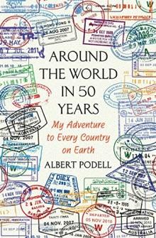 Albert Podell - Around the World in 50 Years