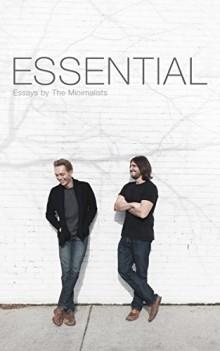 Esseintial - Joshua Fields Millburn and Ryan Nicodemus