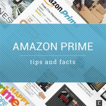 Amazon Prime - an extended list of tips and facts to know