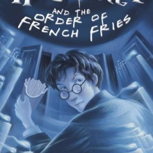 Harry Potter and the Order of French Fries