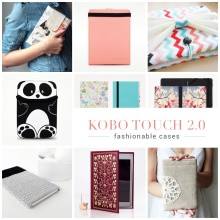 10 fashionable cases for Kobo Touch 2.0