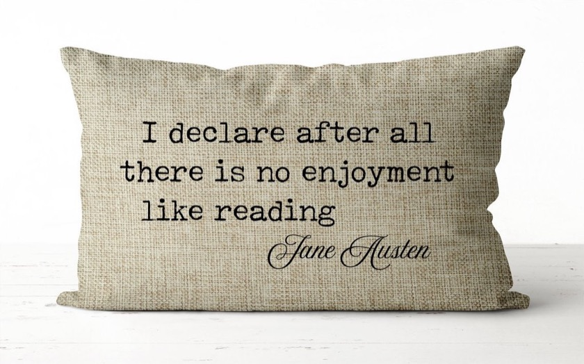 Jane Austen Quote Pillow - great gifts for book lovers