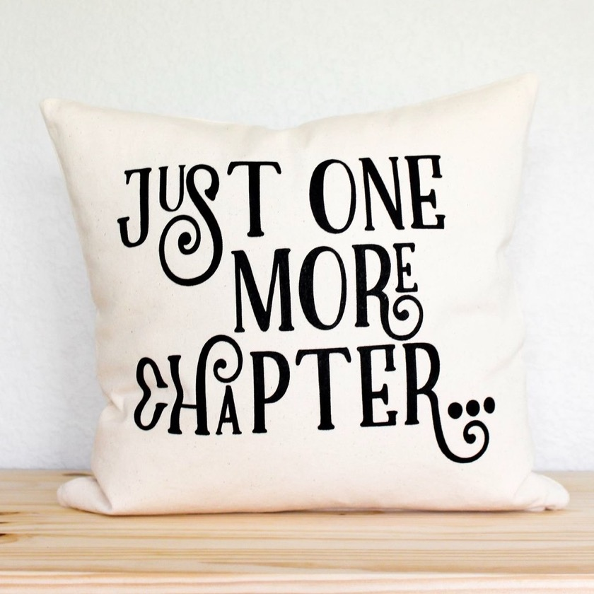 Just One More Chapter - top gifts for book nerds