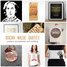 Posters, accessories, and clothing with most clever Oscar Wilde quotes