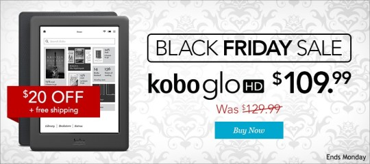 Black Friday and Cyber Monday on Kobo  - save 20 on Kobo Glo HD