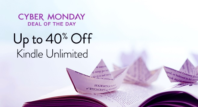 Cyber Monday - Save up to 40% on Kindle Unlimited