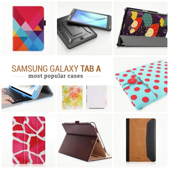 21 most popular cases for Samsung Galaxy Tab A (7 0, 8 0