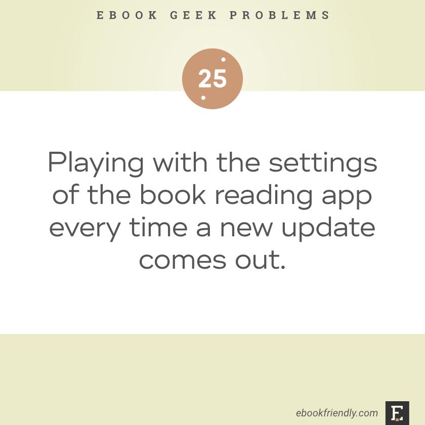 Ebook geek problems #25 | Ebook Friendly