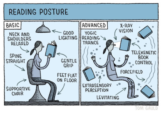 Basic and advanced reading postures - a cartoon by Tom Gauld