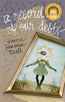A Record of Our Debts - Laura Hendrix Ezell