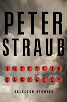 Best short story collections of 2016: Interior Darkness - Selected Stories - Peter Straub