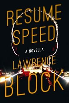 2016 novellas: Resume Speed - Lawrence Block
