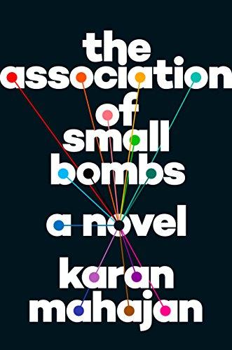 The Association of Small Bombs - Karan Mahajan