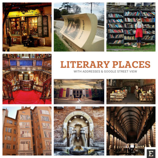 The best literary places to visit - together with addresses and Google Street View
