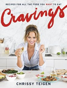 Cravings - Recipes for All the Food You Want to Eat - Chrissy Teigen