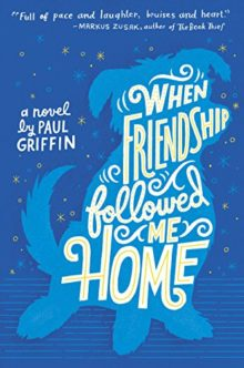 When Friendship Followed Me Home - Paul Griffin