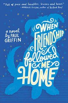When Friendship Followed Me Home - Paul Griffin