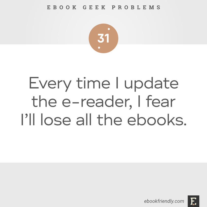 Ebook geek problems #31 | Ebook Friendly