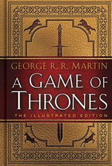 A Game of Thrones The Illustrated Edition - George R.R. Martin