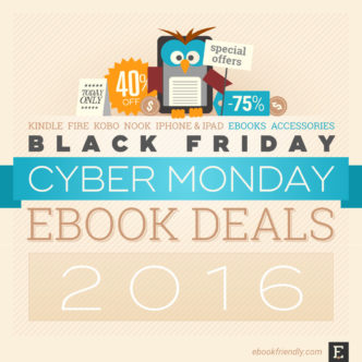 Best 2016 Cyber Monday and Black Friday deals: Kindle, Fire, Nook, Kobo, and more!