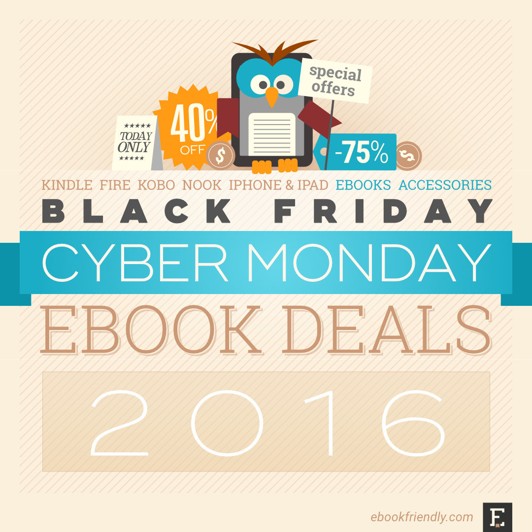 best cyber monday 2016 deals kindle fire nook kobo more. Black Bedroom Furniture Sets. Home Design Ideas
