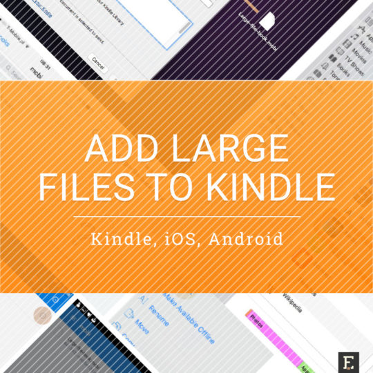 How to add large files to Kindle and Kindle apps for iOS