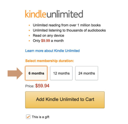 Give Kindle Unlimited as a gift - select the subscription duration