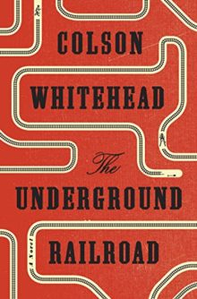 The Underground Railroad by Colson Whitehead - the best book of 2016