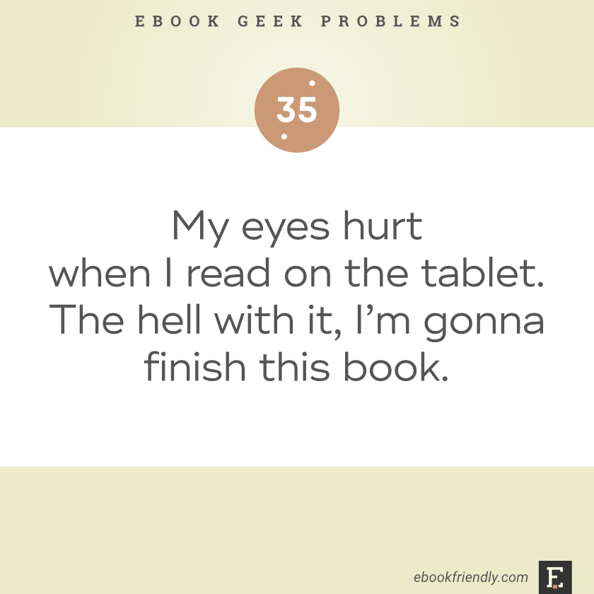 Ebook geek problems #35 | Ebook Friendly
