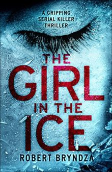 The Girl in the Ice - Robert Bryndza