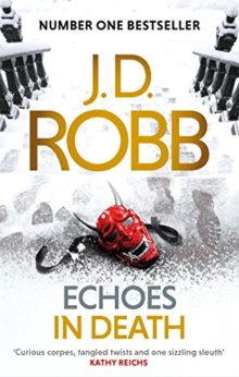 Echoes in Death: 44 - J. D. Robb
