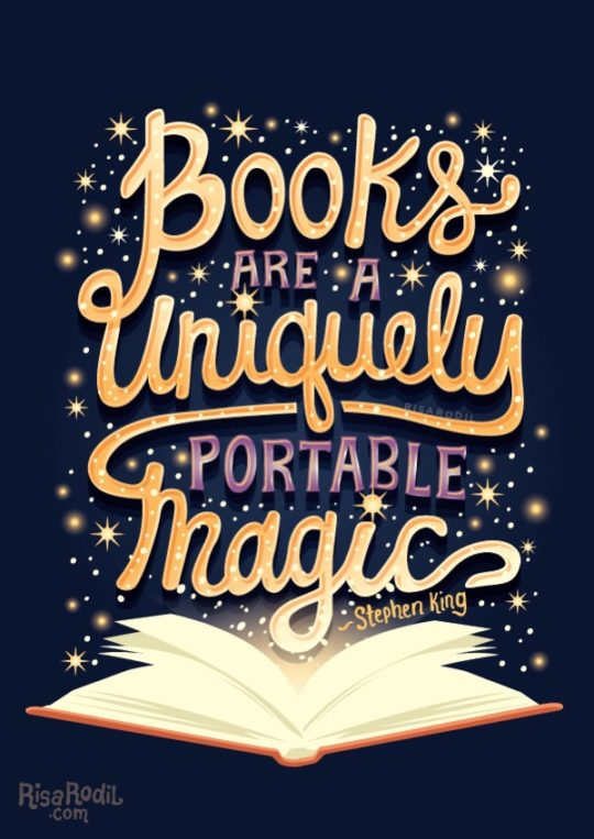 Books are a uniquely portable magic. - illustration by Risa Rodil