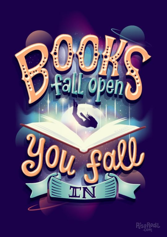Books fall open, you fall in. - illustration by Risa Rodil