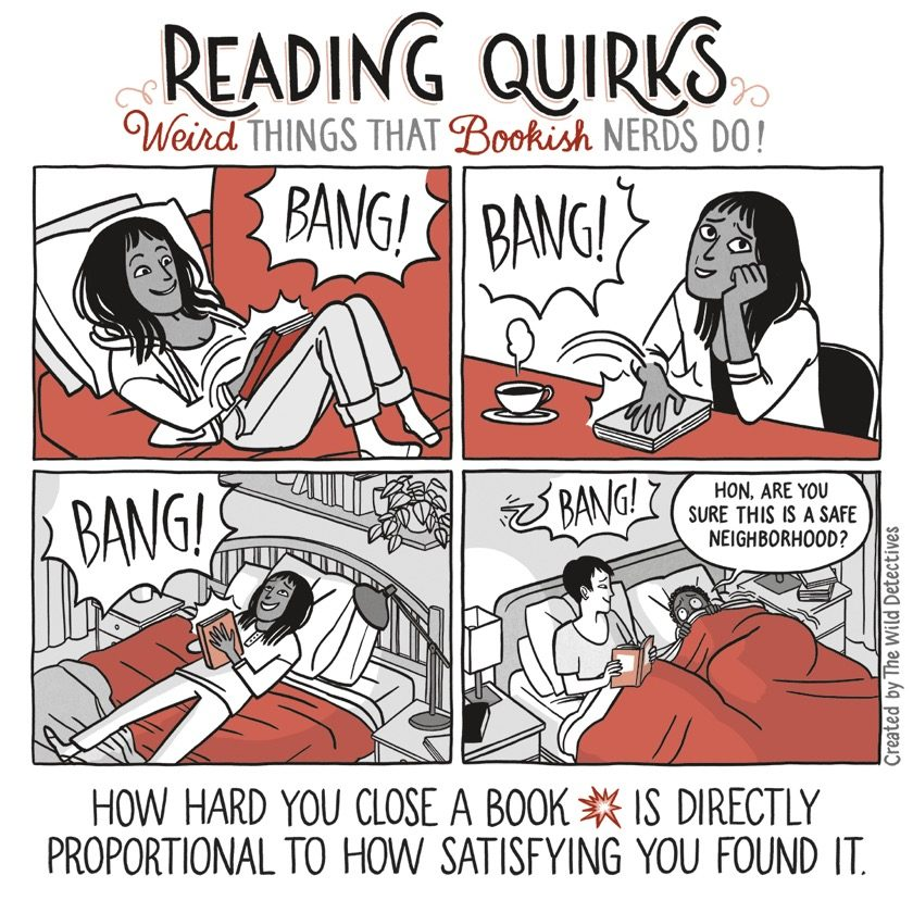 Reading Quirks No. 11 - How hard you close a book is directly proportional to how satisfying you found it